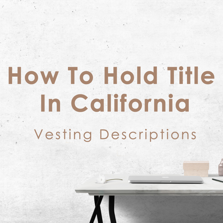 How To Hold Title In California: Vesting Descriptions